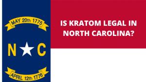 is kratom legal in NC